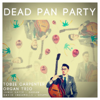 Tobie Carpenter - Dead Pan Party